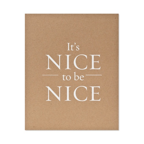 it's nice to be nice plaque